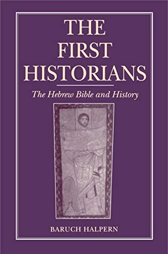 9780271024493: The First Historians: The Hebrew Bible and History