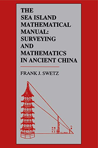 9780271024523: The Sea Island Mathematical Manual: Surveying and Mathematics in Ancient China