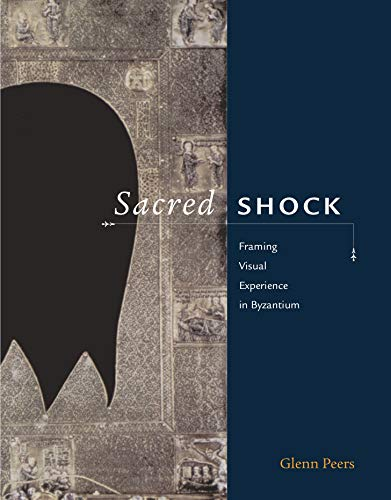 9780271024707: Sacred Shock: Framing Visual Experience in Byzantium
