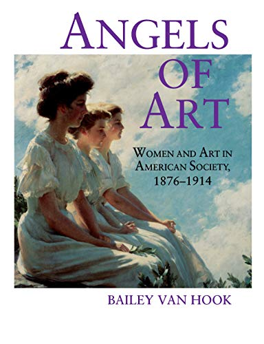 9780271024790: Angels of Art: Women and Art in American Society, 1876-1914