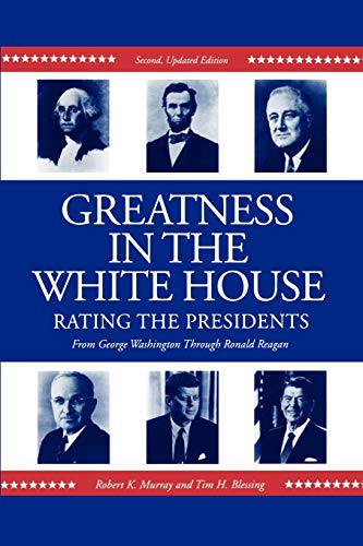 9780271024868: Greatness in the White House: Rating the Presidents, From Washington Through Ronald Reagan