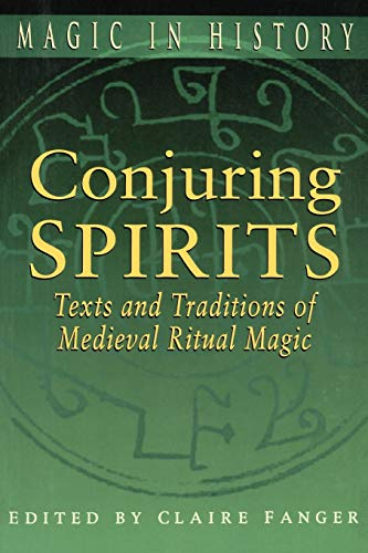 9780271025179: Conjuring Spirits: Texts and Traditions of Medieval Ritual Magic