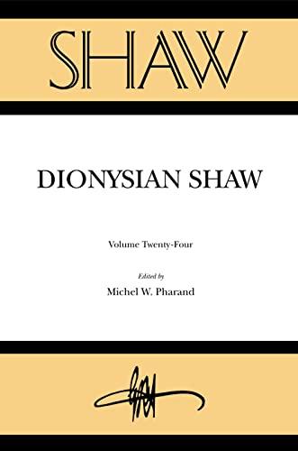 9780271025193: Shaw. Volume 24: Dionysian Shaw