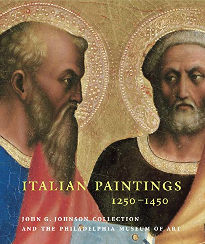 9780271025377: Italian Paintings 1250-1450: In the John G. Johnson Collection and the Philadelphia Museum of Art