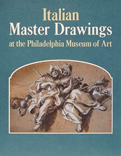 Italian Master Drawings at the Philadelphia Museum of Art (Hardback): Ann Percy, Mimi Cazort