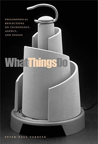 9780271025391: What Things Do: Philosophical Reflections on Technology, Agency, and Design