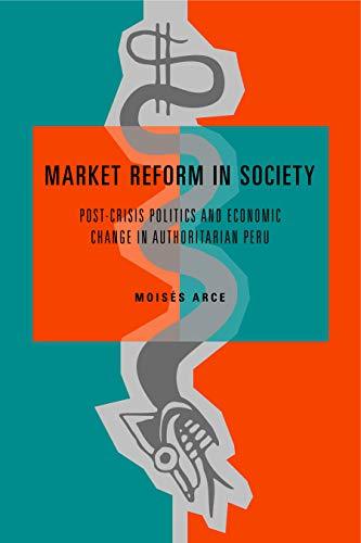 9780271025438: Market Reform in Society: Post-Crisis Politics and Economic Change in Authoritarian Peru
