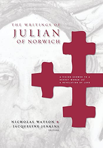 9780271025476: The Writings of Julian of Norwich: A Vision Showed to a Devout Woman and A Revelation of Love (Brepols Medieval Women Series)