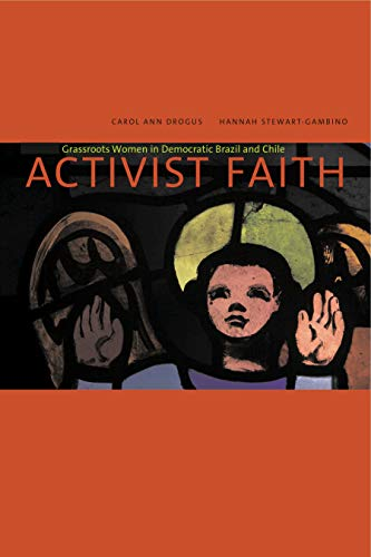 9780271025490: Activist Faith: Grassroots Women in Democratic Brazil and Chile