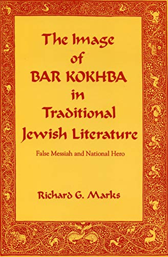 9780271025711: The Image of Bar Kokhba in Traditional Jewish Literature: False Messiah and National Hero (Hermeneutics)