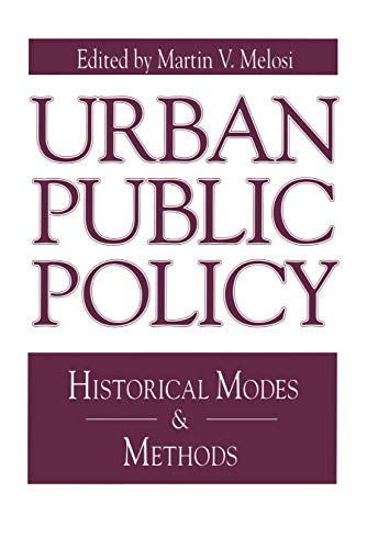 9780271026084: Urban Public Policy: Historical Modes and Methods (Issues in Policy History)