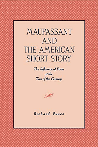 9780271026343: Maupassant and the American Short Story: The Influence of Form at the Turn of the Century