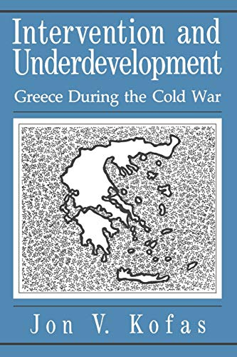 9780271026473: Intervention and Underdevelopment: Greece During the Cold War