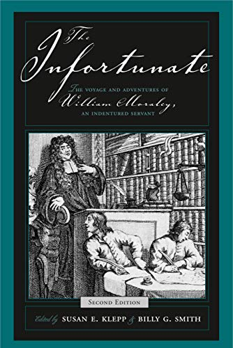 9780271026763: The Infortunate: The Voyage and Adventures of William Moraley, an Indentured Servant