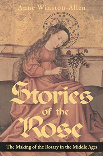 9780271027098: Stories of the Rose: The Making of the Rosary in the Middle Ages