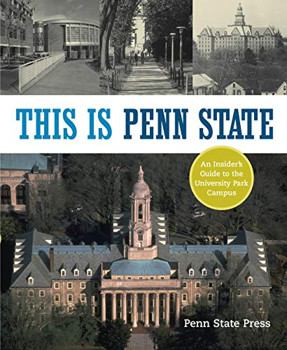 9780271027203: This Is Penn State: An Insider's Guide to the University Park Campus