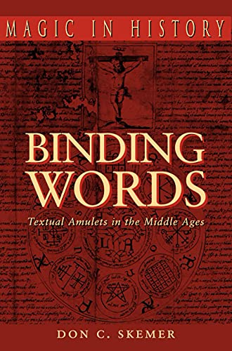 Binding Words: Textual Amulets in the Middle Ages (Paperback): Don C. Skemer