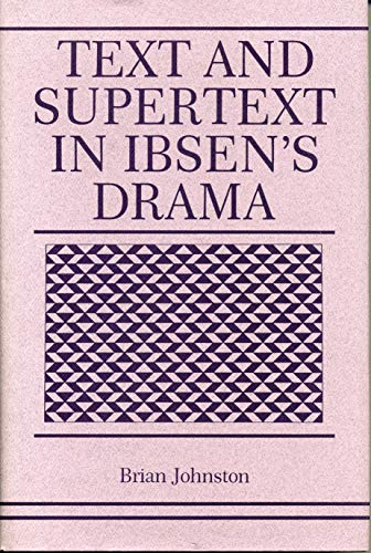 9780271027241: Text and Supertext in Ibsen's Drama
