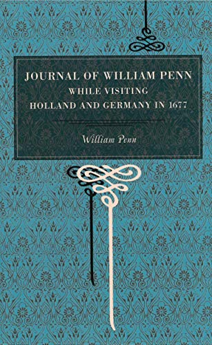 9780271027548: Journal of William Penn: While Visiting Holland and Germany, in 1677 (Metalmark)