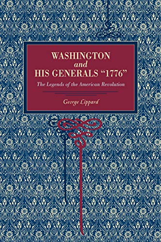 """9780271027593: Washington and His Generals, """"1776"""": The Legends of the American Revolution"""