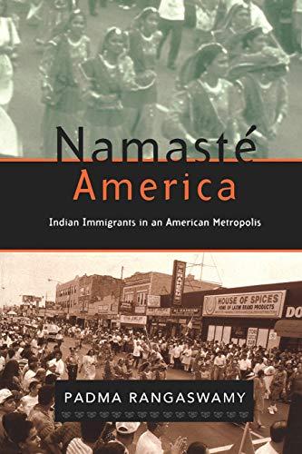 Namasté America: Indian Immigrants in an American Metropolis: Rangaswamy, Padma