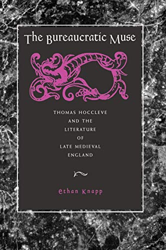 9780271027845: The Bureaucratic Muse: Thomas Hoccleve and the Literature of Late Medieval England