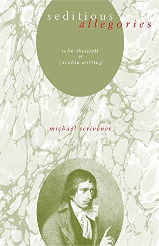 9780271028477: Seditious Allegories: John Thelwall and Jacobin Writing