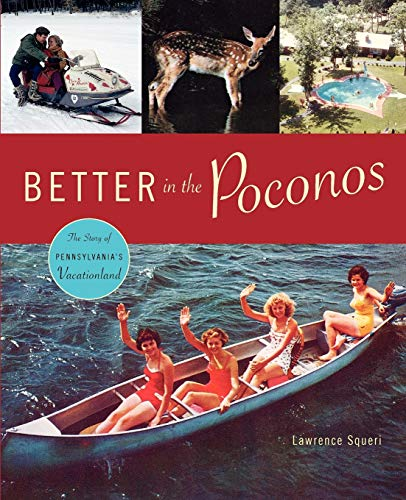 9780271028507: Better in the Poconos: The Story of Pennsylvania's Vacationland (Keystone Books)