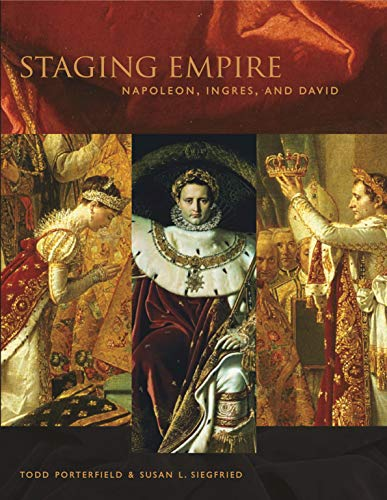 9780271028583: Staging Empire: Napoleon, Ingres, and David