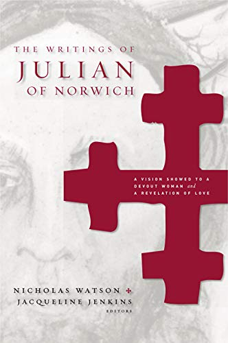 9780271029085: The Writings of Julian of Norwich: A Vision Showed to a Devout Woman and A Revelation of Love (Brepols Medieval Women Series)