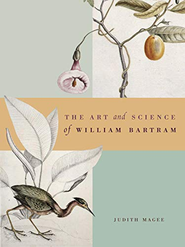 The Art and Science of William Bartram (Hardback): Judith Magee