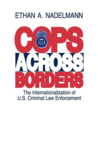 9780271029207: Cops Across Borders: The Internationalization of U.s. Criminal Law Enforcement