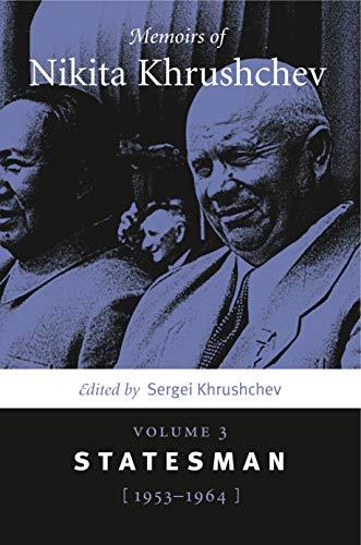 Memoirs of Nikita Khrushchev Volume 3: Statesman: Khrushchev, Sergei (ed.)