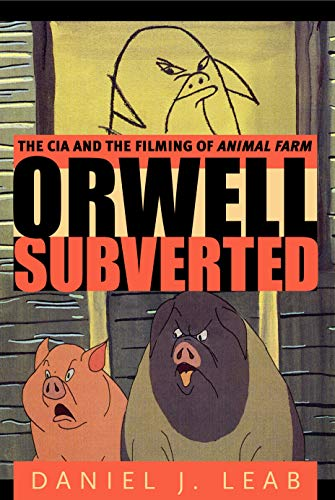 9780271029788: Orwell Subverted: The CIA and the Filming of Animal Farm