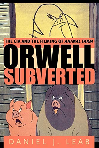 9780271029795: Orwell, Subverted: The CIA and the Filming of Animal Farm