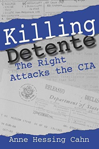 9780271030135: Killing Detente: The Right Attacks the CIA