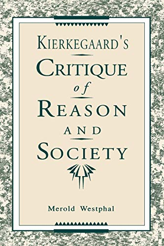 9780271030203: Kierkegaard's Critique of Reason and Society