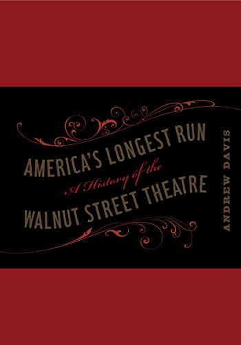 9780271030531: America's Longest Run: A History of the Walnut Street Theatre (Keystone Books)