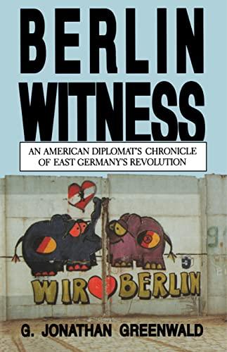 9780271030616: Berlin Witness: An American Diplomat's Chronicle of East German's Revolution
