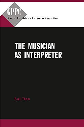 9780271031996: The Musician as Interpreter (Studies of the Greater Philadelphia Philosophy Consortium)