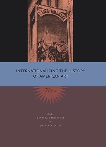 9780271032009: Internationalizing the History of American Art: Views