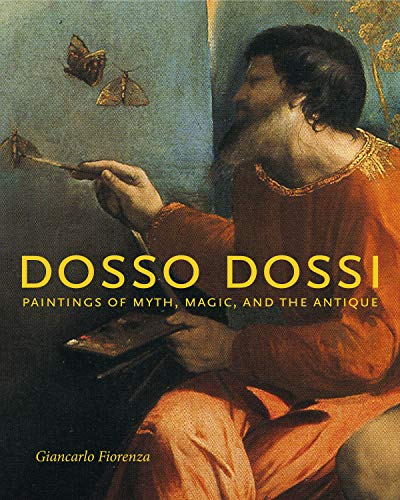 9780271032047: Dosso Dossi: Paintings of Myth, Magic, and the Antique