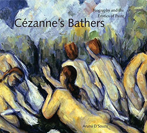 9780271032146: Cézanne's Bathers: Biography and the Erotics of Paint (Refiguring Modernism)