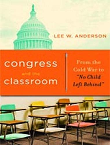 9780271032238: Congress and the Classroom: From the Cold War to No Child Left Behind
