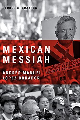 9780271032627: Mexican Messiah: Andres Manuel Lopez Obrador