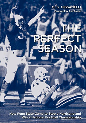9780271032825: The Perfect Season: How Penn State Came to Stop a Hurricane and Win a National Football Championship