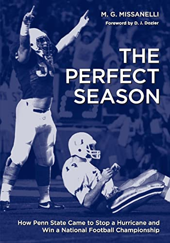 9780271032832: The Perfect Season: How Penn State Came to Stop a Hurricane and Win a National Football Championship (Keystone Books)