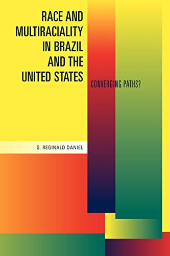9780271032887: Race and Multiraciality in Brazil and the United State: Converging Paths?