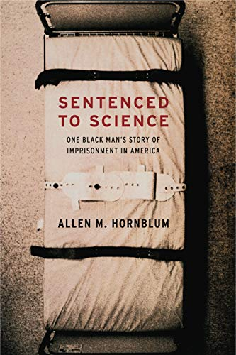 9780271033365: Sentenced to Science: One Black Man's Story of Imprisonment in America