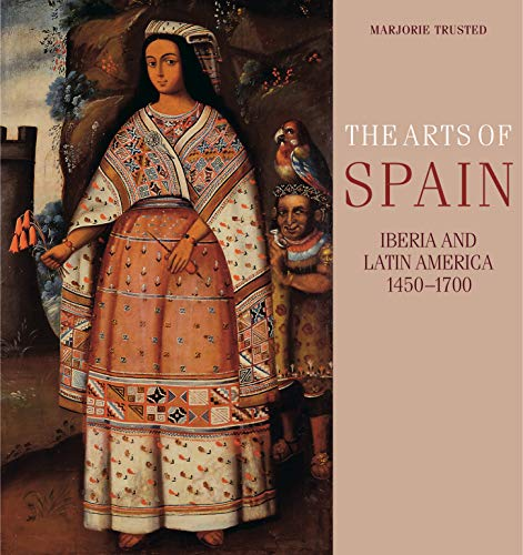 9780271033372: The Arts of Spain: Iberia and Latin America 1450-1700